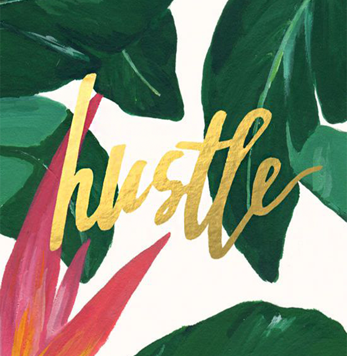Great things come to those who hustle
